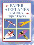 Paper Airplanes and Other Super Flyers, Neil Francis, 1550743074