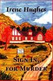 Sign in for Murder, Irene Hughes, 155395307X