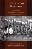 Reclaiming Heritage : Alternative Imaginaries of Memory in West Africa, De Jong, Ferdinand, 1598743074
