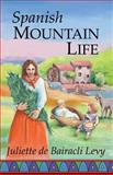 Spanish Mountain Life, Juliette de Bairacli Levy, 1888123079