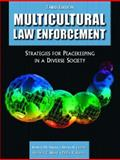 Multicultural Law Enforcement : Strategies for Peacekeeping in a Diverse Society, Shusta, Robert M. and Levine, Deena R., 0131133071