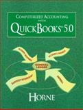 Computerized Accounting with Quickbooks 5.0, Horne, Janet, 0137553072