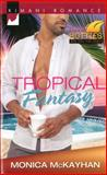 Tropical Fantasy, Monica McKayhan, 0373863071