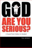 God, Are You Serious?, Kay Jemison, 0595483070
