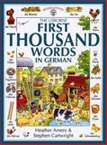 The First 1000 Words in German, Heather Amery, 0746023073