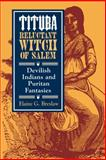 Tituba, Reluctant Witch of Salem : Devilish Indians and Puritan Fantasies, Breslaw, Elaine G., 0814713076