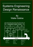Systems Engineering Design Renaissance, Sobkiw, Walter, 0983253072