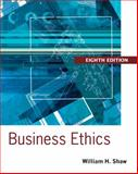 Business Ethics : A Textbook with Cases, Shaw, William H., 1133943071