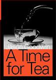 A Time for Tea, Goodwin, Jason, 1412813077
