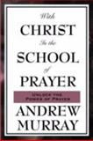 With Christ in the School of Prayer, Murray, Andrew, 1604593075