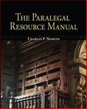 The Paralegal Resource Manual, Charles P. Nemeth, 0073403075