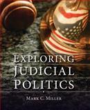 Exploring Judicial Politics, Miller, Mark C., 0195343077