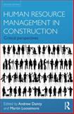 Human Resource Management in Construction : Critical Perspectives, , 0415593077