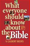 What Everyone Should Know about the Bible, V. Gilbert Beers, 0842353070