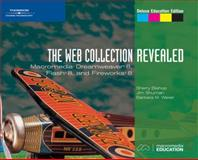 The Web Collection, Revealed : Macromedia Dreamweaver 8, Flash 8, and Fireworks 8, Deluxe Education Edition, Shuman, James E. and Bishop, Sherry, 1418843075