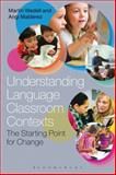 Understanding Language Classroom Contexts : The Starting Point for Change, Wedell, Martin and Malderez, Angi, 1441133070