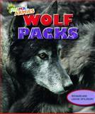 Wolf Packs, Richard Spilsbury and Louise Spilsbury, 1477703071