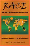 Race: My Story and Humanity's Bottom Line, Lauren Joichin Nile, 1491703075