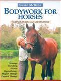 Bodywork for Horses, Susan McBane, 1570763070