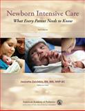 Newborn Intensive Care : What Every Parent Needs to Know, American Academy of Pediatrics Staff and Zaichkin, Jeannette, 1581103077