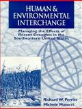 Human and Envionmental Interchange : Managing the Effects of Recent Droughts in the Southeastern United States, Perritt, Richard W. and Masucci, Michele, 0030203074