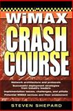 WiMAX Crash Course, Shepard, Steven, 0072263075