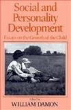 Social and Personality Development : Essays on the Growth of the Child, Damon, William, 0393953076