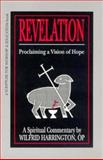 Revelation : Proclaiming a Vision of Hope, Harrington, Wilfrid J., 0893903078