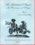 An Architectural Progress in the Renaissance and Baroque : Sojourns in and Out of Italy, , 0915773074