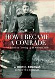 How I Became a Comrade, John E. Armonas, 0983233071