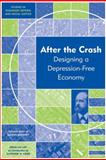 After the Crash : Designing a Depression-Free Economy, Gaffney, Mason, 1444333070