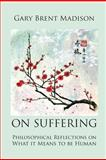 On Suffering, Gary Brent Madison, 1926633075