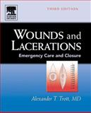 Wounds and Lacerations : Emergency Care and Closure, Trott, Alexander T., 032302307X
