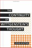 The Continuity of Wittgenstein's Thought, John Koethe, 080143307X