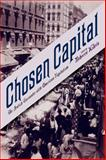 Chosen Capital : The Jewish Encounter with American Capitalism, , 0813553075