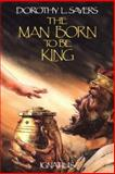 The Man Born to Be King, Dorothy L. Sayers, 0898703077