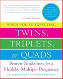 When You're Expecting Twins, Triplets, or Quads, Barbara Luke and Tamara Eberlein, 0061803073
