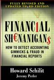 Financial Shenanigans : How to Detect Accounting Gimmicks and Fraud in Financial Reports, Schilit, Howard and Perler, Jeremy, 0071703071