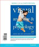 Visual Anatomy and Physiology, Books a la Carte Edition, Martini, Frederic H. and Ober, William C., 0321963075
