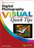 Digital Photography Visual Quick Tips, Georges, Gregory, 0470083077