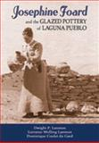 Josephine Foard and the Glazed Pottery of Laguna Pueblo, Lanmon, Dwight P. and Lanmon, Lorraine Welling, 0826343074