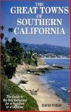 The Great Towns of Southern California, David Vokac, 0930743075