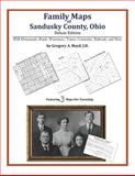 Family Maps of Sandusky County, Ohio, Deluxe Edition : With Homesteads, Roads, Waterways, Towns, Cemeteries, Railroads, and More, Boyd, Gregory A., 142031307X