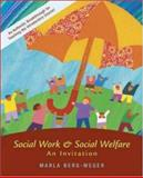 Social Work and Social Welfare : An Invitation with Case Studies, Berg-Weger, Marla, 0073123080