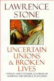Uncertain Unions and Broken Lives : Marriage and Divorce in England, 1660-1857, Stone, Lawrence, 0192853082