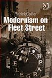 Modernism on Fleet Street, Collier, Patrick, 0754653080