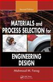 Materials and Process Selection for Engineering Design, Farag, Mahmoud M., 1420063081
