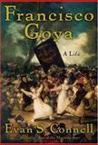 Francisco Goya, Evan S. Connell, 1582433089