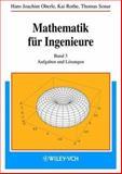 Mathematik Fur Ingenieure Band 3 - Aufgaben und Losungen, Oberle, 3527403086