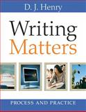 Writing Matters : Process and Practice, Henry, D. J. and Dorling Kindersley Publishing Staff, 0205633080